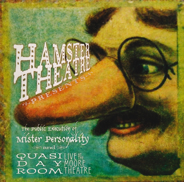 Hamster Theatre — The Public Execution of Mister Personality and Quasi Day Room