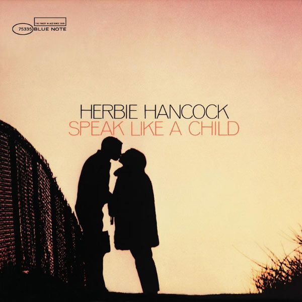 Herbie Hancock — Speak Like a child