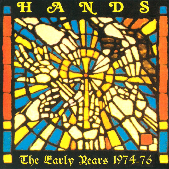 Hands — The Early Years 1974-76