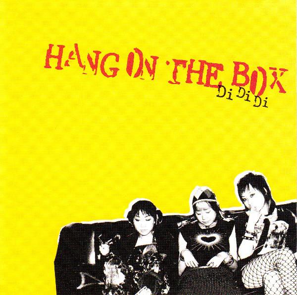 Hang on the Box — Di Di Di