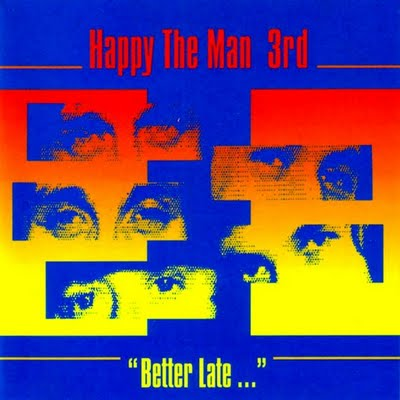 Happy the Man — 3rd - Better Late...