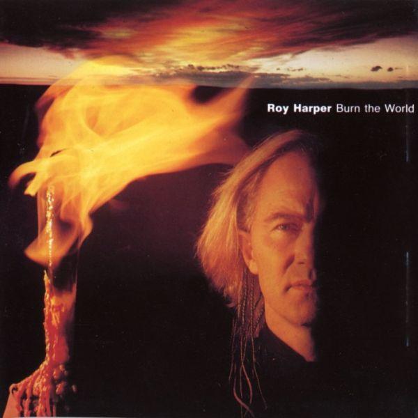 Roy Harper — Burn the World