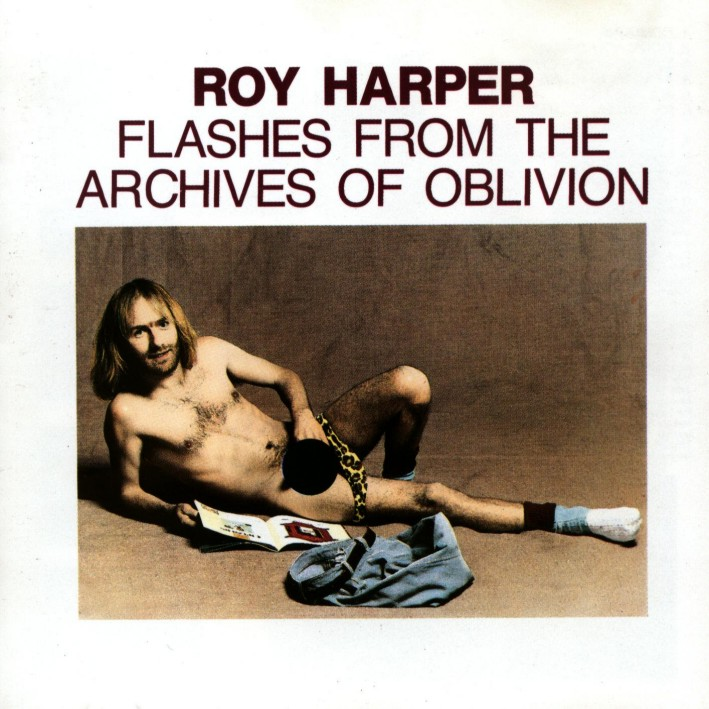 Roy Harper — Flashes from the Archives of Oblivion