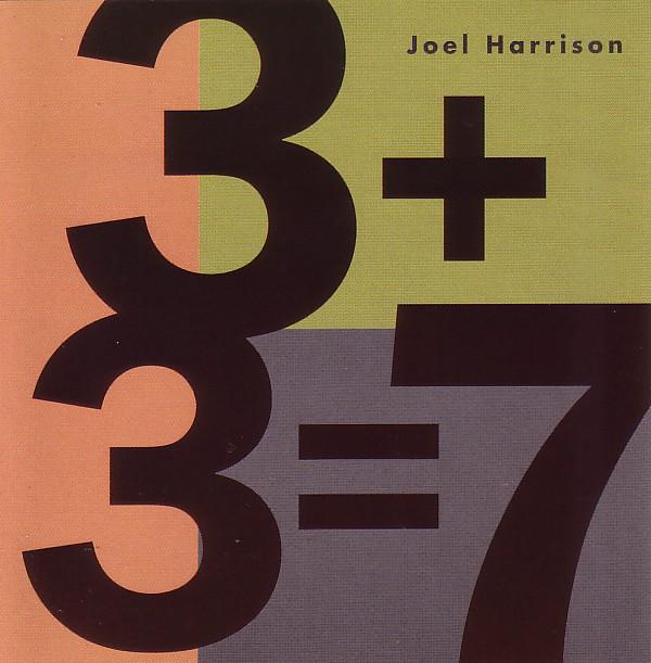 Joel Harrison — 3 + 3 = 7