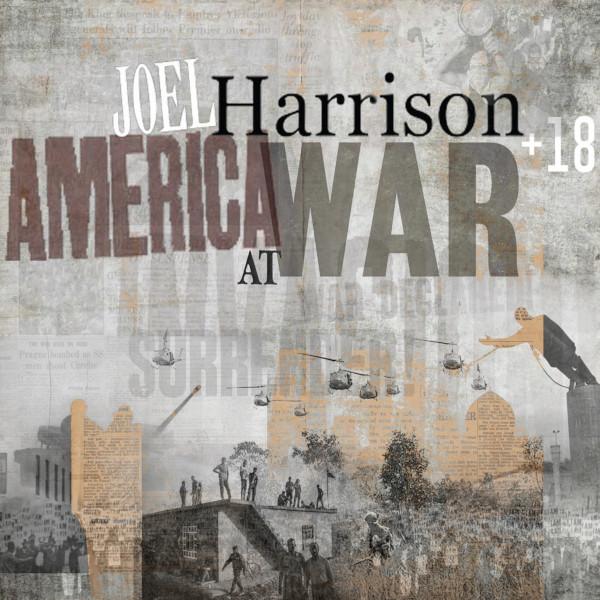 Joel Harrison +18 — America at War