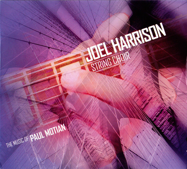Joel Harrison String Choir — The Music of Paul Motian