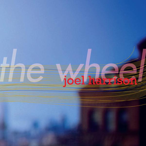 Joel Harrison — The Wheel