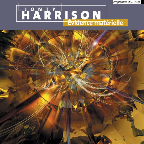 Jonty Harrison — Évidence Matérielle