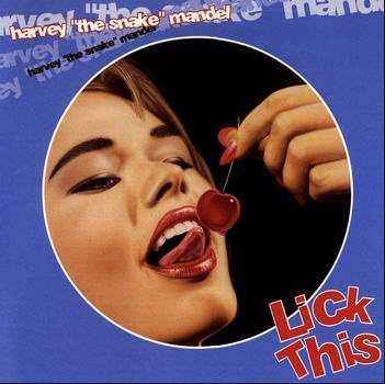 Harvey Mandel — Lick This