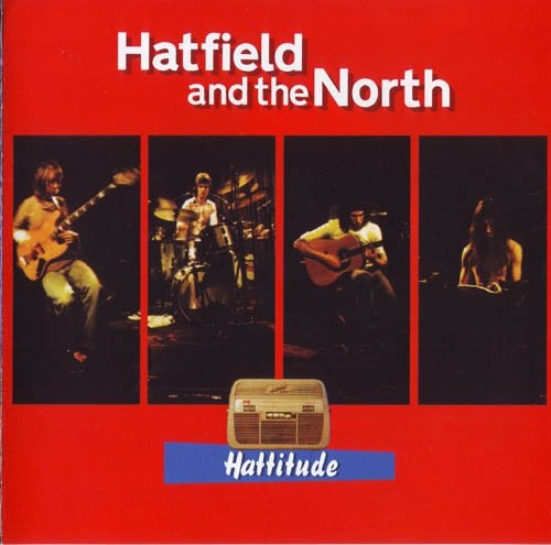 Hatfield and the North — Hattitude: Archive Recordings 1973-1975, Volume 2
