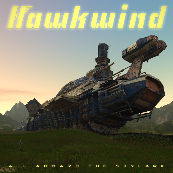 Hawkwind — All Aboard the Skylark