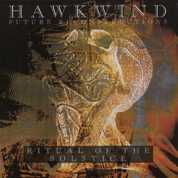 Hawkwind — Future Reconstructions - Ritual of the Solstice