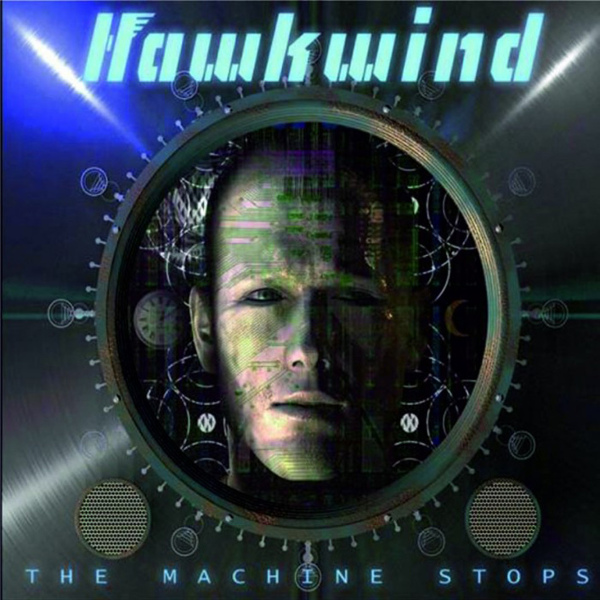Hawkwind — The Machine Stops