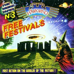 Hawkwind — The Weird Tapes No. 3 - Free Festivals