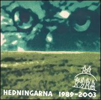 Hedningarna — 1989-2003