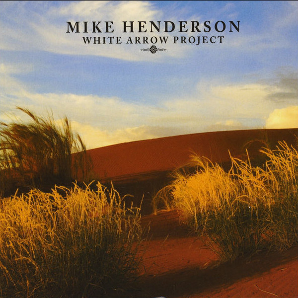 Mike Henderson — White Arrow Project