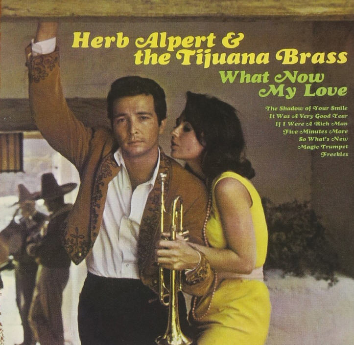 Herb Alpert & The Tijuana Brass — What Now My Love