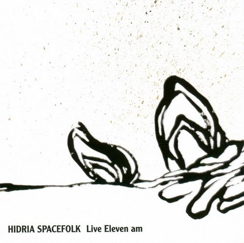 Hidria Spacefolk — Live Eleven A.M.