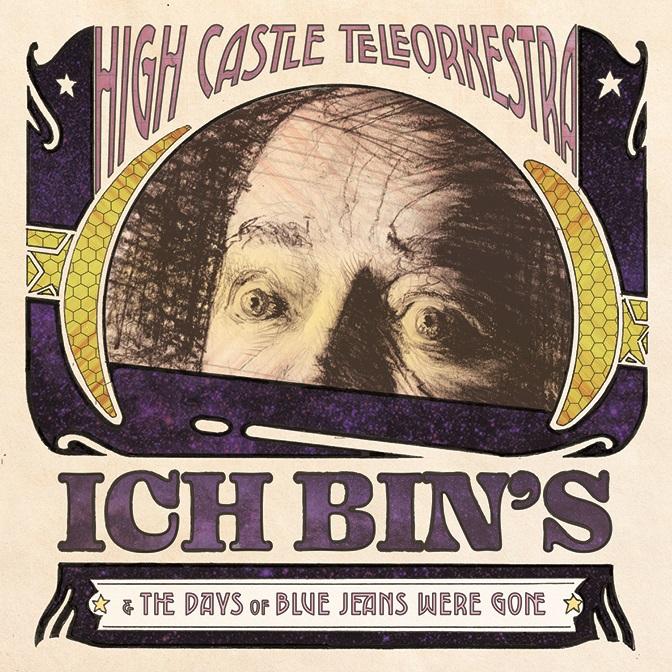 High Castle Teleorkestra — Ich Bin's / The Days of Blue Jeans