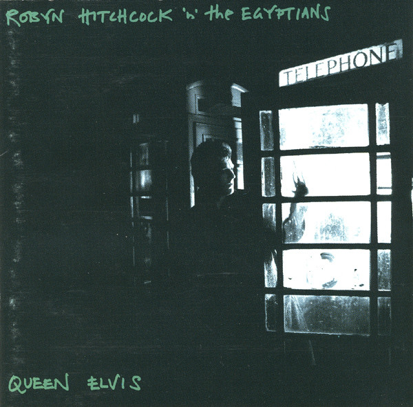 Robyn Hitchcock & the Egyptians — Queen Elvis