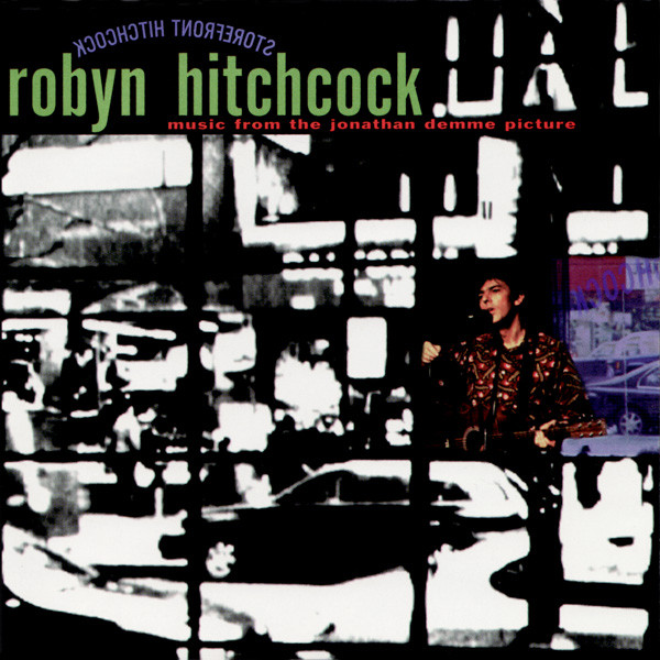 Robyn Hitchcock — Storefront Hitchcock - Music from the Jonathan Demme Picture