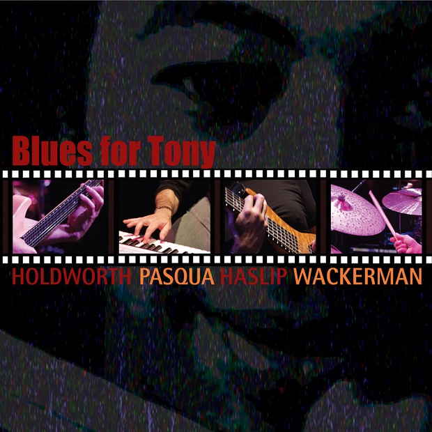 Holdsworth / Pasqua / Haslip / Wackerman — Blues for Tony