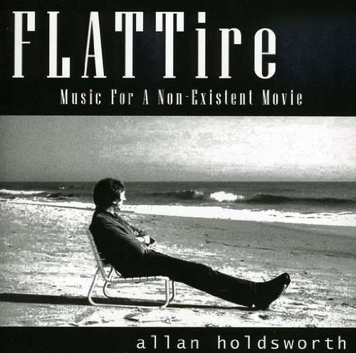 Allan Holdsworth — Flat Tire - Music for a Non-Existent Movie