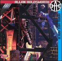 Allan Holdsworth — Hard Hat Area
