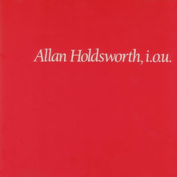 Allan Holdsworth — I.O.U.
