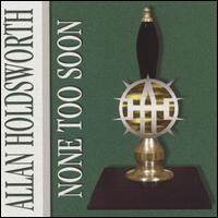 Allan Holdsworth — None Too Soon