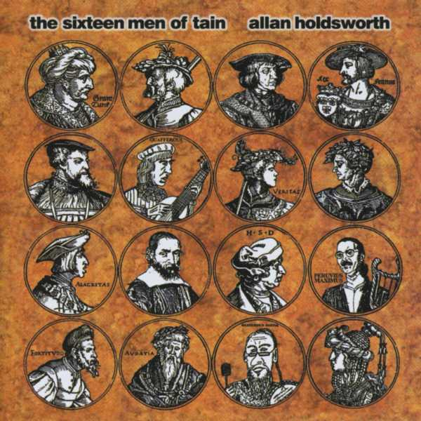 Allan Holdsworth — The Sixteen Men of Tain