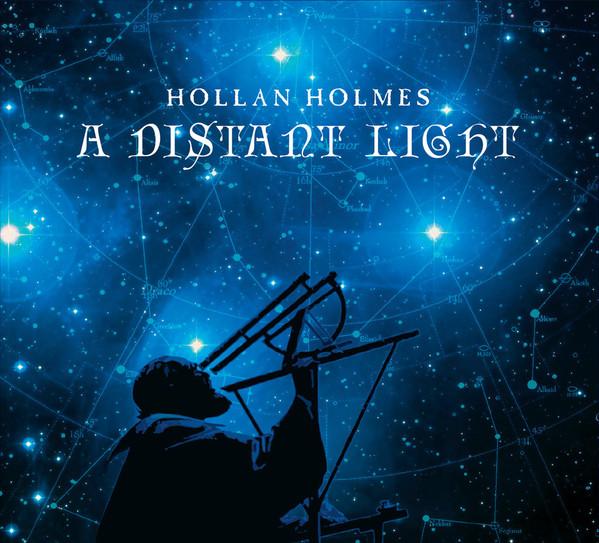 Hollan Holmes — A Distant Light
