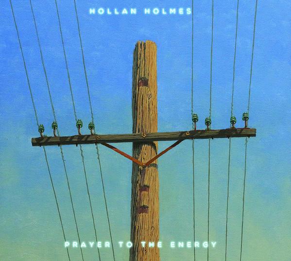 Hollan Holmes — Prayer to the Energy