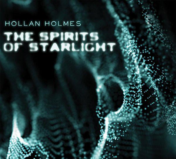 Hollan Holmes — The Spirits of Starlight