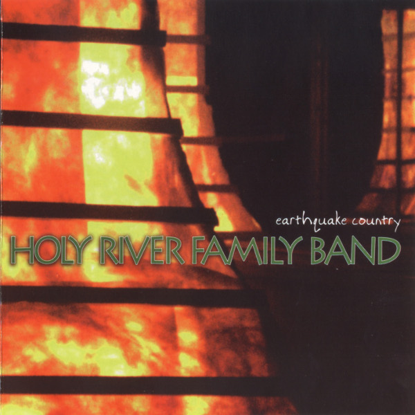 Holy River Family Band — Earthquake Country