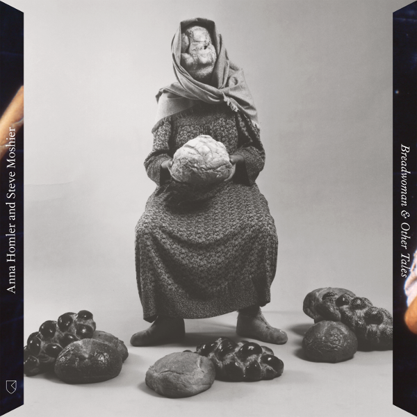 Anna Homler / Steve Moshier — Breadwoman and Other Tales