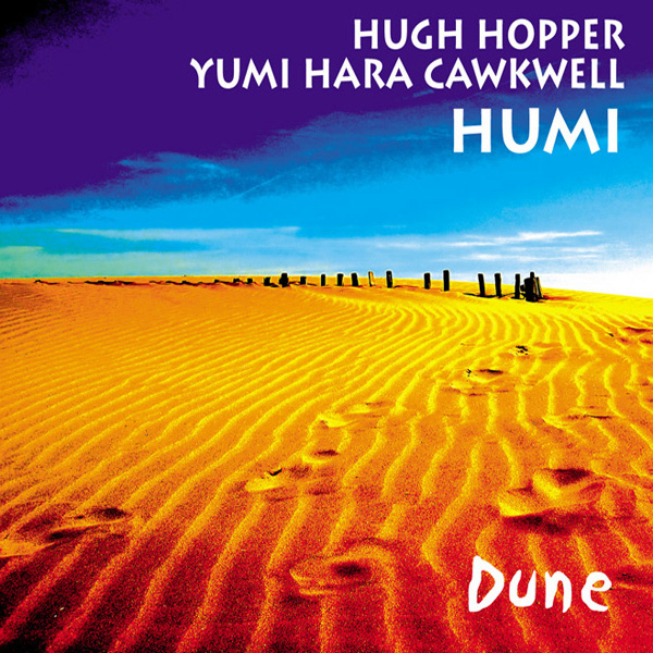 Humi (Hugh Hopper / Yumi Hara Cawkwell) — Dune