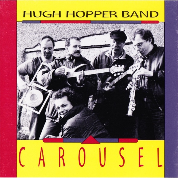 Hugh Hopper Band — Carousel