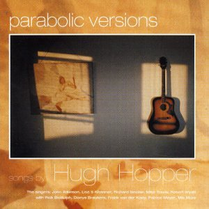 Hugh Hopper — Parabolic Versions