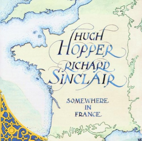 Hugh Hopper & Richard Sinclair — Somewhere in France