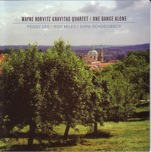 Wayne Horvitz Gravitas Quartet — One Dance Alone