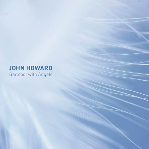 John Howard — Barefoot with Angels