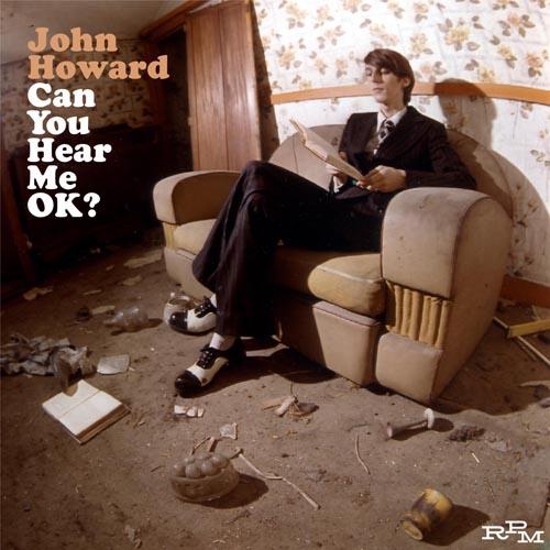 John Howard — Can You Hear Me OK?