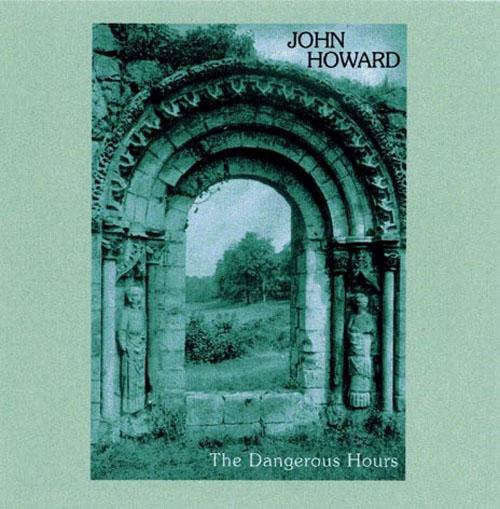 John Howard — The Dangerous Hours