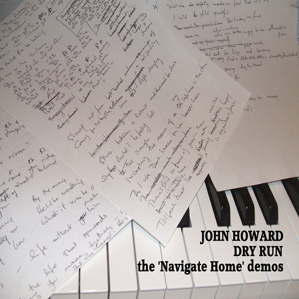 John Howard — Dry Run - The Navigate Home Demos