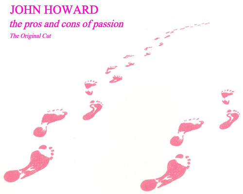 John Howard — The Pros and Cons of Passion
