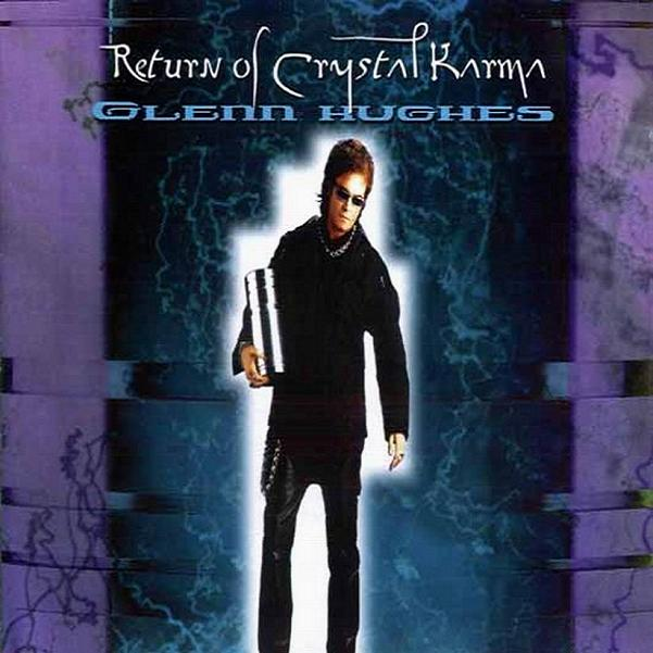 Glenn Hughes — Return of Crystal karma