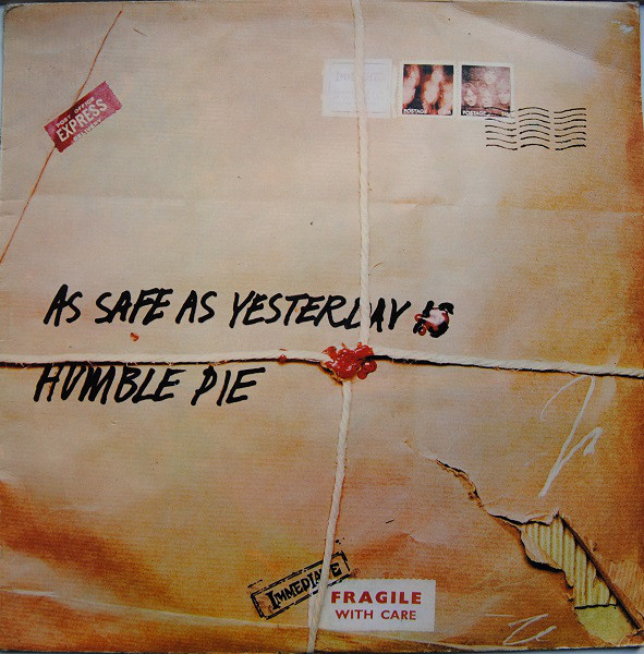 Humble Pie — As Safe As Yesterday Is