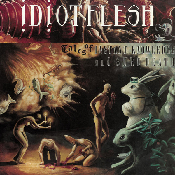 Idiot Flesh — Tales of Instant Knowledge and Sure Death