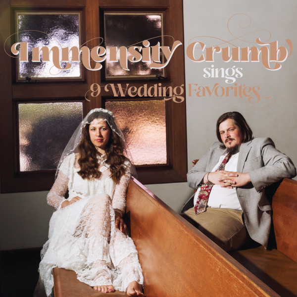 Immensity Crumb — Immensity Crumb Sings 9 Wedding Favorites